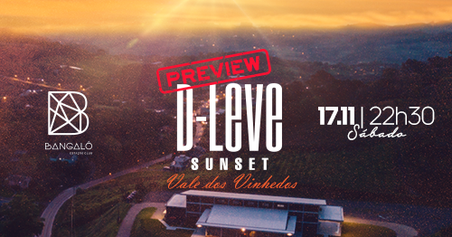 Preview D-LEVE SUNSET Vale dos Vinhedos